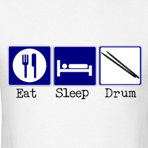 Eat, Sleep, Drum - Men's T-Shirt