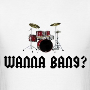 Wanna Bang? - Men's T-Shirt