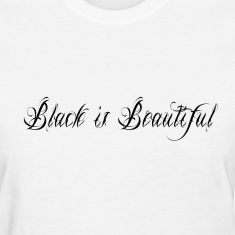 Black is Beautiful Women's T-Shirts