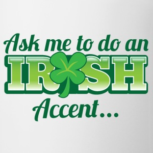 ASK ME TO DO AN IRISH Accent cool speaking Bottles & Mugs - Coffee/Tea Mug
