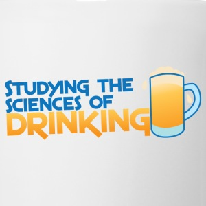 STUDYING THE SCIENCES of DRINKING Bottles & Mugs - Coffee/Tea Mug