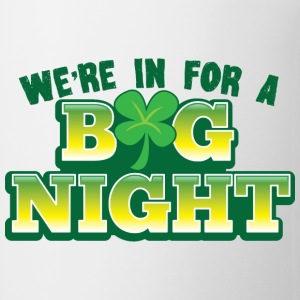 We're in for a BIG NIGHT! with shamrock Bottles & Mugs - Coffee/Tea Mug