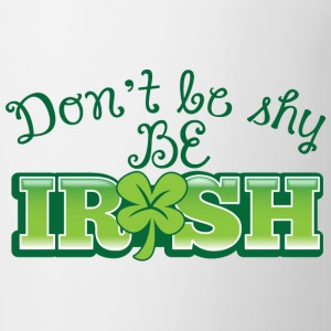 DON'T BE SHY be IRISH shamrock shyness Bottles & Mugs - Coffee/Tea Mug