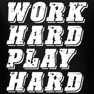 Work Hard Play Hard T-Shirts - Men's T-Shirt