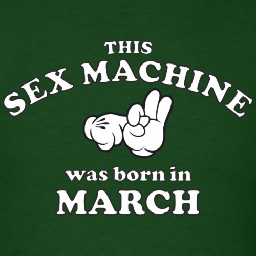 This Sex Machine Was Born In March
