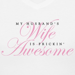 Awesome Wife. Love, Fun Shitr - Women's V-Neck T-Shirt
