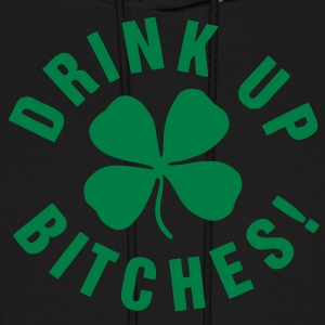 drink up bitches Hoodies - Men's Hoodie