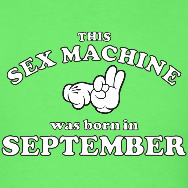 This Sex Machine Was Born In September