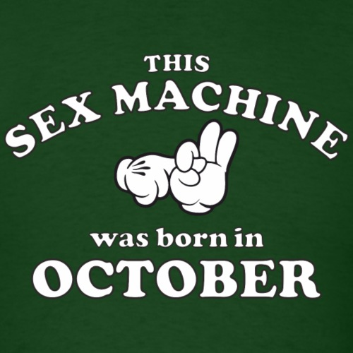 This Sex Machine Was Born In October