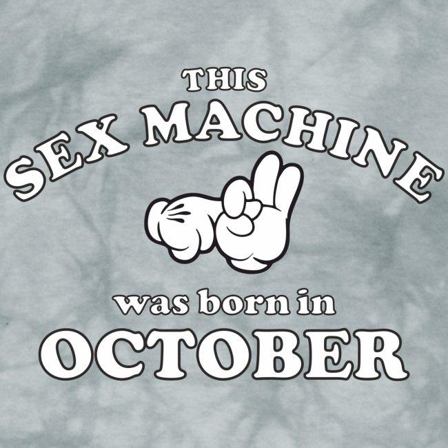 This Sex Machine Was Born In October