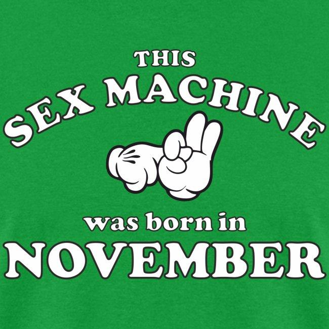 This Sex Machine Was Born In November