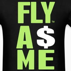 FLY AS ME T-Shirts