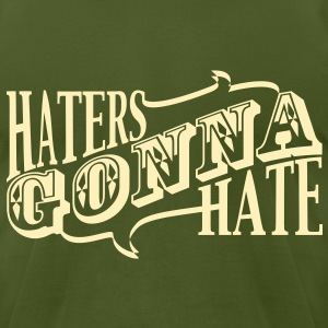 Haters' Gonna Hate - Men's T-Shirt by American Apparel