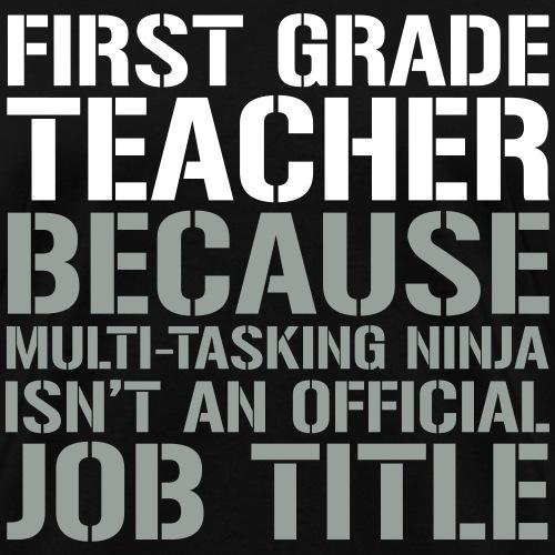 First Grade Ninja Teacher Funny Teacher T-Shirts