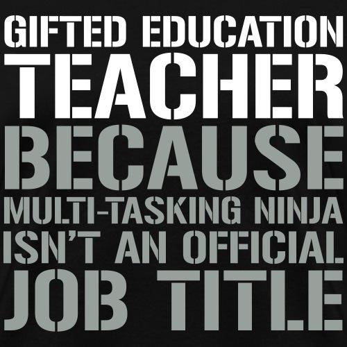 Gifted Ed. Ninja Teacher Teacher T-shirts