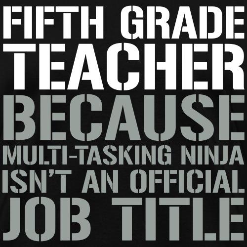 Fifth Grade Teacher Ninja Funny Teacher T-Shirts