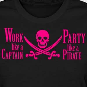 Work like a captain, party like a pirate - Women's T-Shirt