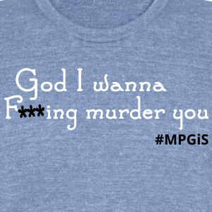 Most Popular Girls Fing Murder You T-Shirts - Unisex Tri-Blend T-Shirt by American Apparel