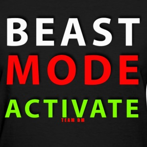 BEAST MODE ACTIVATE - Women's T-Shirt