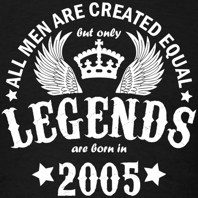 Legends are Born in 2005