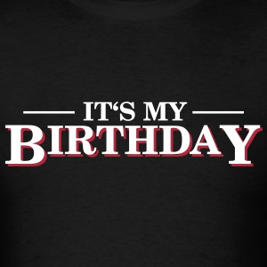 Its my Birthday T-Shirts - Men's T-Shirt