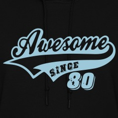 Awesome Since 1980 Hoodies