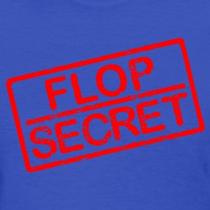 Flop secret Women's T-Shirts - Women's T-Shirt