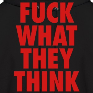 F*ck What They Think  Hoodies - Men's Hoodie
