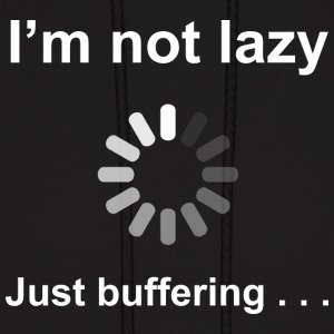 I'm Not Lazy - Just Buffering (white) Hoodies - Men's Hoodie