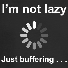 I'm Not Lazy - Just Buffering (white) Long Sleeve