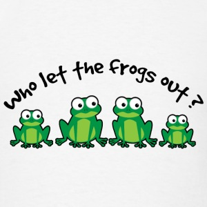 Who Let The Frogs Out? T-Shirts - Men's T-Shirt