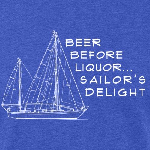 Beer Before Liquor... Sailor's Delight