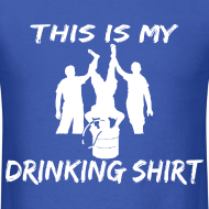 Design ~ This is my Drinking Shirt T Shirt