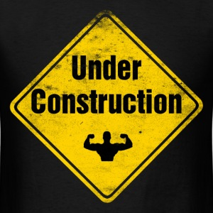 Funny Gym Shirt - Under construction - Men's T-Shirt