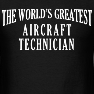 the world's greatest aircraft technician - Men's T-Shirt
