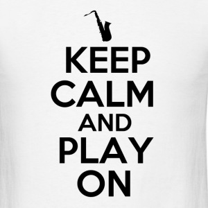 Keep Calm and Play On Sax - Men's T-Shirt