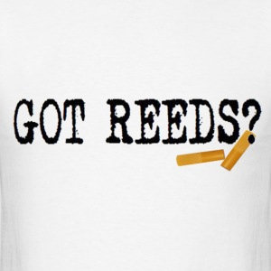 Got Reeds? - Men's T-Shirt