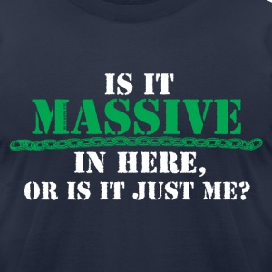 Massive In Here 2 - Men's T-Shirt by American Apparel