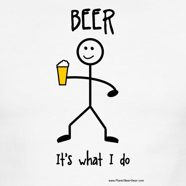 Beer It's what I do Men's Ringer T-Shirt