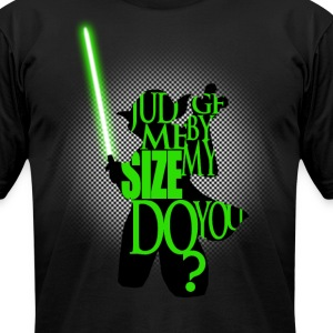 Judge Me By My Size, Do You? - Men's T-Shirt by American Apparel
