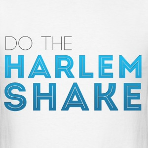 Do the Harlem Shake - Harlem Shake T-Shirts T-Shirts - Men's T-Shirt
