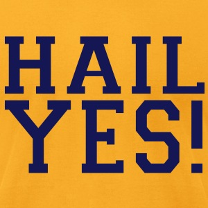 HAIL YES! T-Shirts - Men's T-Shirt by American Apparel