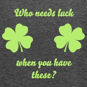 Who needs luck? - Women's Flowy Tank Top by Bella