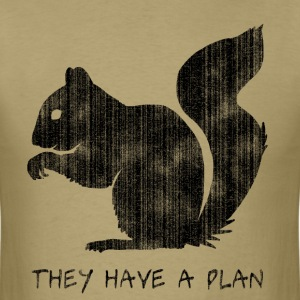 Squirrels: They Have A Plan - Men's T-Shirt