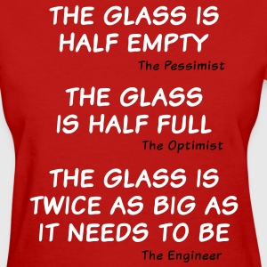 The glass is too big - Women's T-Shirt