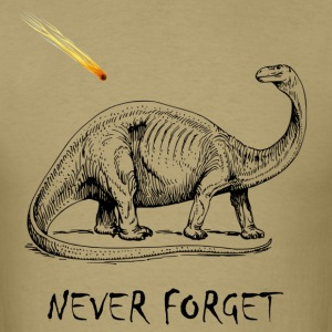 Never forget the dinosaurs - Men's T-Shirt