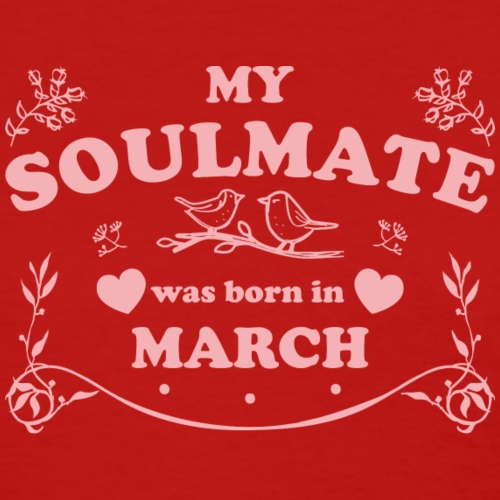 My Soulmate was born in March