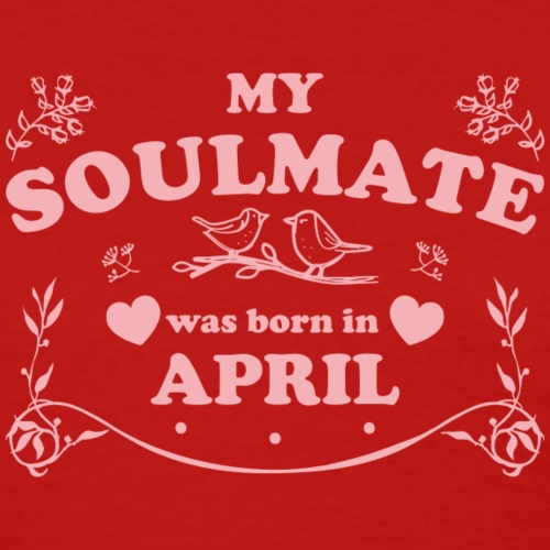My Soulmate was born in April