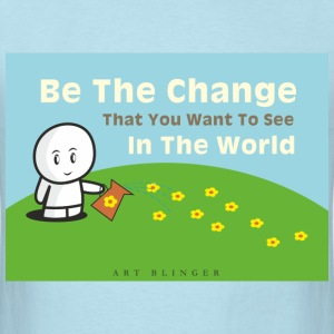 Be the Change T-Shirts - Men's T-Shirt