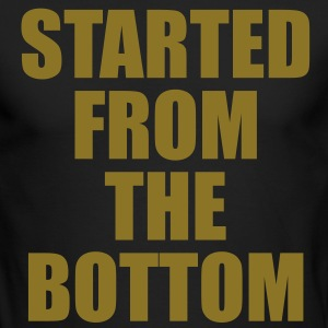 STARTED FROM THE BOTTOM. Long Sleeve Shirts - Men's Long Sleeve T-Shirt by Next Level